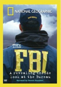 The FBI: A Revealing Inside Look at the Bureau