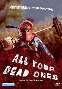 All Your Dead Ones (Todos Tus Muertos)