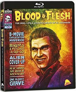 Blood & Flesh: The Reel Life & Ghastly Death of Al Adamson