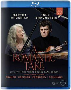 A Romantic Take - Martha Argerich & Guy Braunstein in Concert
