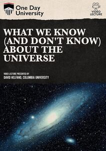 One Day University: What We Know (And Don't Know) About the Universe