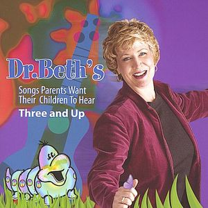 Dr. Beth's Songs Parent's Want Their Children To Hear