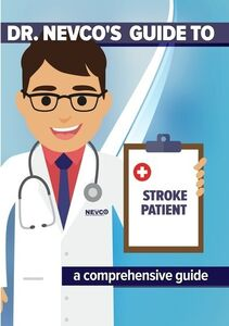 Dr. Nevco's Guide to Stroke Patient: A Comprehensive Guide