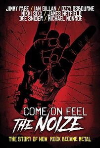 Come On Feel the Noize: The Story of How Rock Became Metal