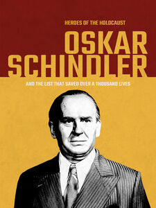 Heroes Of The Holocaust: Oskar Schindler