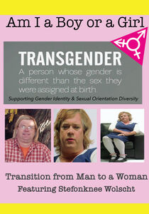 Am I A Boy of Girl Featuring Stefonknee Wolscht - Transition from Man to a Woman