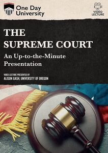 One Day University: The Supreme Court: An Up-to-the-Minute Presentation