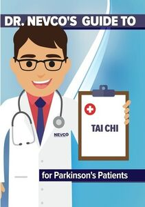 Dr. Nevco's Guide to Tai Chi for Parkinson's Patients