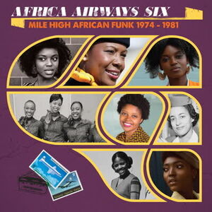 Africa Airways Six (Mile High Funk 1974-1981) /  Va