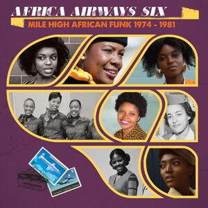 Africa Airways Six (Mile High Funk 1974-1981) /  Va