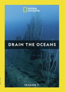 Drain The Oceans: Season 3