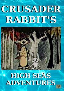 Crusader Rabbit's High Seas Adventures