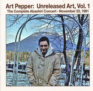 Art Pepper: Unreleased Art, Vol. 1