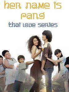 Thai Love Series: Her Name Is Pang
