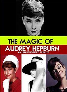 Magic of Audrey Hepburn : An Unauthorized Story