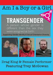 Am I A Boy or Girl Featuring Trey McGowan - Drag King & Female Performer