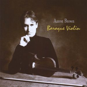 Brown, Aaron : Baroque Violin