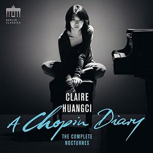 Claire Huangci: Chopin Diary, Complete Nocturnes