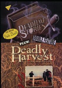 Deadtime Stories/ Deadly Harvest