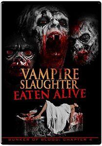 Bunker Of Blood 4: Vampire Slaughter Eaten Alive