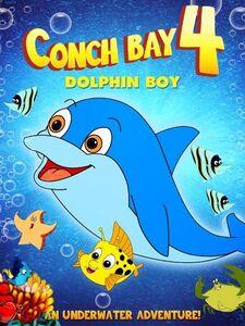 Conch Bay 4: Dolphin Boy