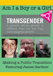 Am I A Boy or Girl Featuring James Gardner - Making a Public Transition