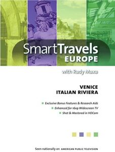 Smart Travels Europe With Rudy Maxa: Venice /  Genoa and Italianriviera