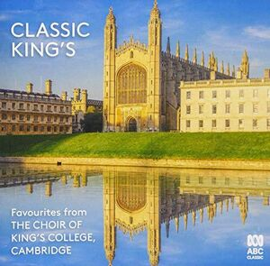 Classic Kings: Favourites From The Choir Of King's College Cambridge