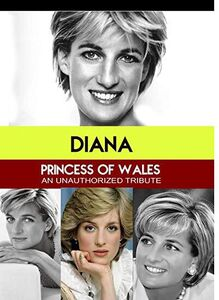 Diana Princess of Wales : An Unauthorized Story