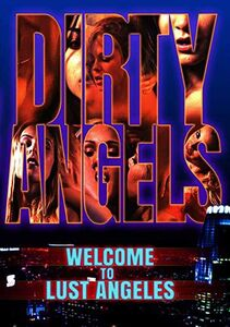 Dirty Angels Chapter One: Welcome To Lust Angeles