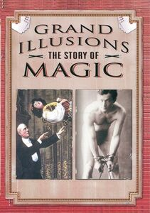 Grand Illusions: Story of Magic