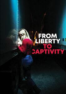 From Liberty to Captivity