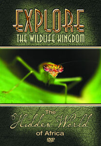 Explore the Wildlife Kingdom: Hidden World of Africa