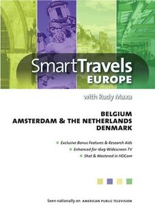 Smart Travels Europe With Rudy Maxa: Belgium /  Amsterdam and TheNetherlands /  Denmark