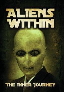 Aliens Within: The Inner Journey