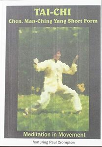 Tai-Chi: Chen Man-Ching Short Form With Master Paul Crompton