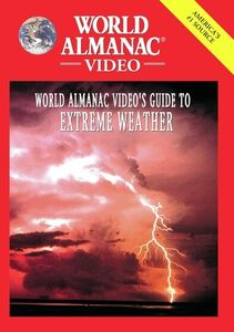 World Almanac Video: Guide To Extreme Weather