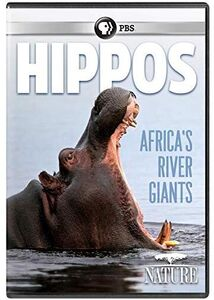 NATURE: Hippos: Africa's River Giants