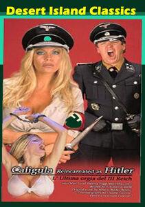 Caligula Reincarnated as Hitler (aka The Gestapo's Last Orgy)