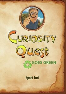 Curiosity Quest Goes Green: Sport Turf