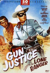 Gun Justice-Featuring The Lone Ranger-50 Episode