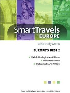 Smart Travels Europe With Rudy Maxa: Europe's Best I
