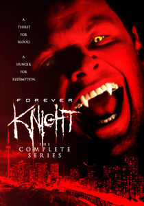 Forever Knight: The Complete Series