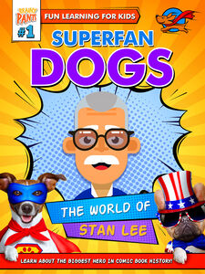 Superfan Dogs: The World Of Stan Lee