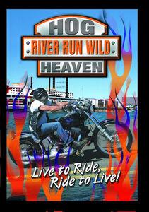 Hog Heaven: River Run Wild (Harley Rally)