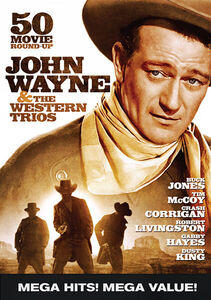 John Wayne & the Western Trios: 50 Movie Round-Up