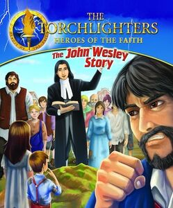 The Torchlighters: The John Wesley Story