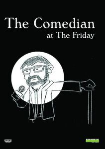 The Comedian at the Friday