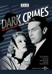 Dark Crimes: Film Noir Thrillers: Volume 2