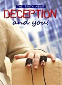 The Truth About Deception and You